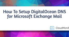 How To Setup DigitalOcean DNS for Microsoft Exchange Mail